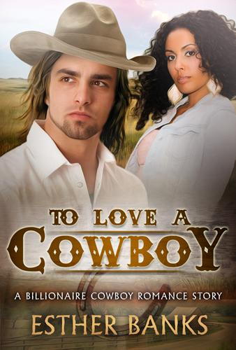 To Love A Cowboy Billionaire Western Romance BWWM