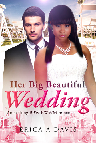Her Big Beautiful Wedding - BBW marriage novel for adults